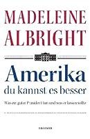 Amerika - du kannst es besser: Was ein guter Praesident tun und was er lassen sollte
