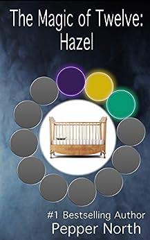 The Magic of Twelve:  Hazel by [North, Pepper]