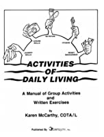 Activities of Daily Living Manual: Group Activities and Written Exercises (Pmh 1502)