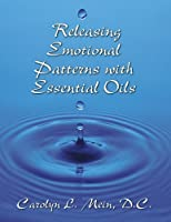 Releasing Emotional Patterns With Essential Oils 2018