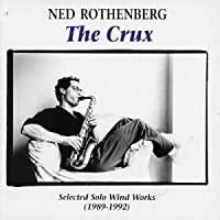 Crux: Selected Solo Wind Works 1989-92