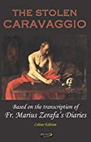 The Stolen Caravaggio: Based on the transcription of  Fr. Marius Zerafa's Diaries