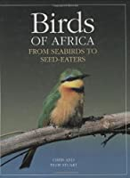Birds of Africa: From Seabirds to Seed-Eaters (The MIT Press)
