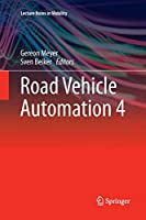 Road Vehicle Automation 4 (Lecture Notes in Mobility)