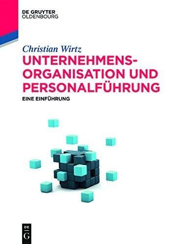 Unternehmensorganisation und Personalführung: Eine Einführung (De Gruyter Studium)