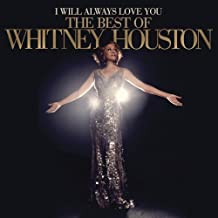 I WILL ALWAYS LOVE YOU: THE BEST OF WHITNEY HOUSTON