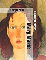 Mary Marie: Large Print
