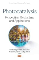 Photocatalysis: Perspective, Mechanism, and Applications
