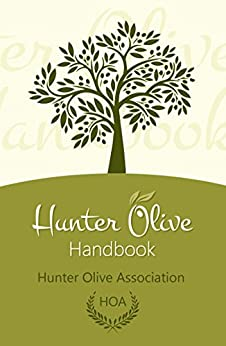 Hunter Olive Handbook: A Practical Guide for Sustainable Olive Production by [Hunter Olive Association (HOA)]