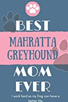 Best  Mahratta Greyhound Mom Ever Notebook  Gift: Lined Notebook  / Journal Gift, 120 Pages, 6x9, Soft Cover, Matte Finish
