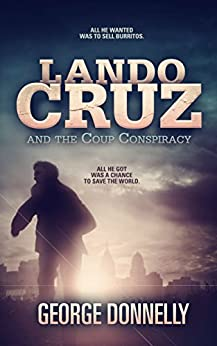 Lando Cruz and the Coup Conspiracy by [Donnelly, George]