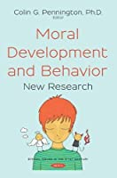 Moral Development and Behavior: New Research (Ethical Issues in the 21st Century)