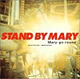 STAND BY MARY