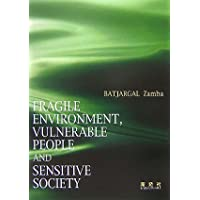 FRAGILE ENVIRONMENT,VULNERABLE PEOPLE and SENSITIVE SOCIETY