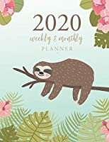 2020 Weekly and Monthly Planner: Sloth Cute Cover   12 Month and Weekly Planner   52 Weeks Dated Calendar Schedule and Organizer Journal   365 Daily Agenda   Appointment Notebook (2020 Calendar Year January 2019 through December 2019)