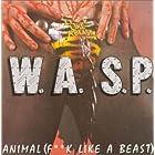 Animal / Fuck Like a Beast / Live Animal
