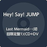 Last Mermaid…(初回限定盤1)(CD+DVD)