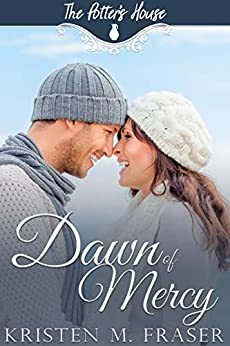 Dawn of Mercy (The Potter's House Books Book 20) by [Fraser, Kristen M., House Books, Potter's]
