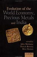 Evolution of the World Economy, Precious Metals, and India