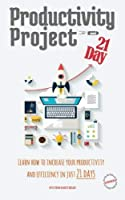 Productivity Project 21 day: Learn how to increase your productivity and efficiency in just 21 days [並行輸入品]