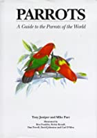 Parrots: A Guide to the Parrots of the World