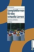 Lernplattformen Fuer Das Virtuelle Lernen: Evaluation Und Didaktik
