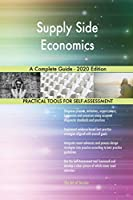 Supply Side Economics A Complete Guide - 2020 Edition