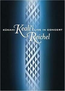 Kukahi: Keali'i Reichel Live in Concert [DVD] [Import]