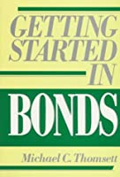 Getting Started in Bonds (Getting Started In.....)