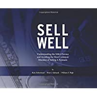 Sell Well: Understanding the M&A Process and Avoiding the Most Common Mistakes of Selling a Business (English Edition)