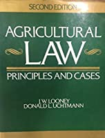 Agricultural Law: Principles and Cases (McGraw-Hill Series in Agricultural Economics)