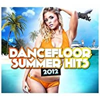 Dancefloor Summer Hits 2012