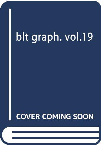 blt graph. vol.19 (TOKYO NEWS MOOK)
