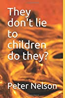 They don't lie to children do they?
