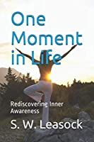One Moment in Life: Rediscovering Inner Awareness