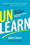 Unlearn: Let Go of Past Success to Achieve Extraordinary Results (English Edition)