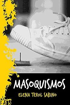 Masoquismos (Spanish Edition) by [Terol Sabino, Elena]