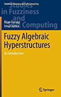 Fuzzy Algebraic Hyperstructures: An Introduction (Studies in Fuzziness and Soft Computing)