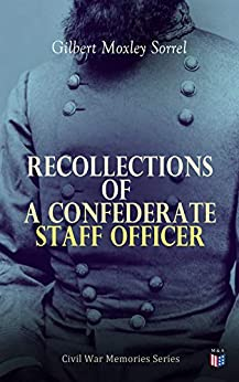 Recollections of a Confederate Staff Officer: Civil War Memories Series by [Sorrel, Gilbert Moxley]