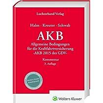 AKB - Kommentar: Allgemeine Bedingungen fuer die Kraftfahrtversicherung - AKB 2015 des GDV -