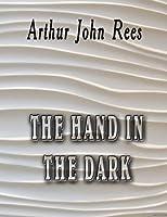 The Hand in the Dark [並行輸入品]