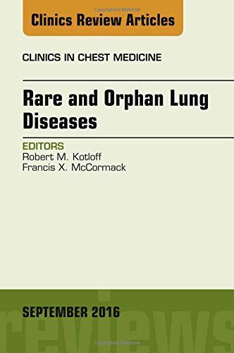 Rare and Orphan Lung Diseases, An Issue of Clinics in Chest Medicine, 1e (The Clinics: Internal Medicine)