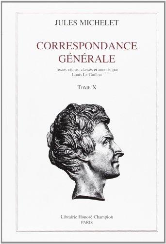 Correspondance générale. : Tome X (1862-1865)