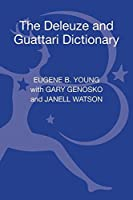 The Deleuze and Guattari Dictionary (Bloomsbury Philosophy Dictionaries)