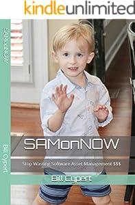 SAMonNOW | Orlando: Stop Wasting Software Asset Management $$$ (English Edition)