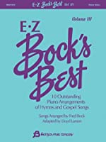 Ez Bock's Best: 10 Outstanding Piano Arrangements of Hymns and Gospel Songs