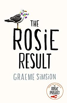 [Simsion, Graeme]のThe Rosie Result (The Rosie Project Series Book 3) (English Edition)