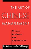 The Art of Chinese Management: Theory, Evidence, and Applications