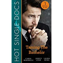 Hot Single Docs: Taming The Bachelor [3-Books-In-1] (NYC Angels)