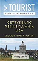 GREATER THAN A TOURIST- GETTYSBURG PENNSYLVANIA  USA: 50 Travel Tips from a Local